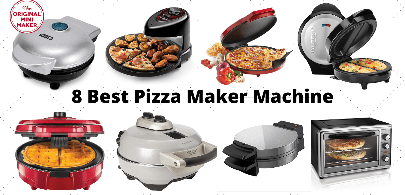 8 Best Pizza Maker Machine